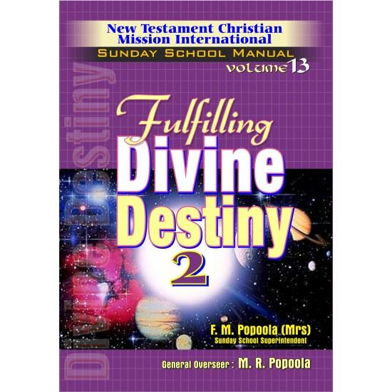Fulfilling Divine Destiny 2