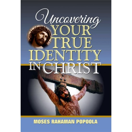 Uncovering Your True Identity in Christ